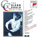 Glenn Gould Edition VII: Berg/Krenek/Webern/Ravel/Debussy/グレン・グールド
