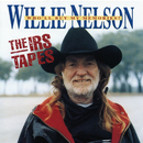 The IRS Tapes: Who'll Buy My Memories/Willie Nelson