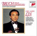 Bruch: Violin Concerto No. 1 in G Minor, Op. 26 & Scottish Fantasy, Op. 46/Cho-Liang Lin, Chicago Symphony Orchestra, Leonard Slatkin
