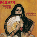 Carmen Without Words/Andre Kostelanetz & His Orchestra