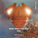 Feel (Radio Edit) feat.Sena Sener/Mahmut Orhan