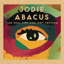 For Real Life And Not Pretend/Jodie Abacus
