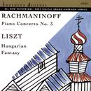 Rachmaninoff: Piano Concerto No. 3 - Liszt: Fantasy on Hungarian Folk Themes/Alexei Orlovetsky, Elisso Bolkvadze