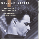 William Kapell Edition, Vol. 5: Beethoven: Concerto No.2; Schubert; Liszt; Schumann; Brahms/William Kapell