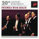 20th Century Wind Music/Ensemble Wien-Berlin