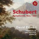 Schubert: Symphonies Nos. 1 & 2/David Zinman