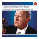 Jascha Heifetz plays Beethoven (Sonatas & Concerto)/Jascha Heifetz
