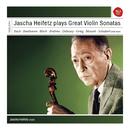 Jascha Heifetz plays Sonatas for Violin/Jascha Heifetz