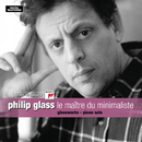 Glass: Le maître du minimaliste/Philip Glass