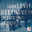 Beethoven: The Late Piano Sonatas/Igor Levit