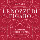 Mozart: Le nozze di Figaro, K. 492/Teodor Currentzis