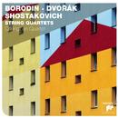 Borodin, Dvorak & Shostakovich String Quartets/Chilingirian String Quartet