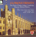 Glorious Trinity/The Choir Of Trinity College, Cambridge