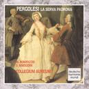 Pergolesi: La Serva Padrona/Collegium Aureum