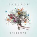 Ballade/Bakermat
