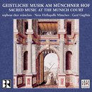 Sacred Music at the Munich Court/Gerd Guglhör