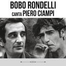 Bobo Rondelli canta Piero Ciampi/Bobo Rondelli & Piero Ciampi