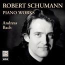 Schumann: Piano Pieces (Waldszenen, Arabeske, Fantasiestücke)/Andreas Bach