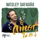 O Amor Ta Aí/Wesley Safadão