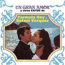 Un Gran Amor y Otros Éxitos de/Carmela Y Rafael