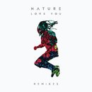 Love You (Remixes)/Nature