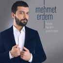 Hepsi Benim Yüzümden/Mehmet Erdem