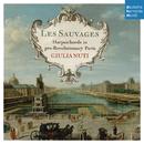 Les Sauvages - Harpsichords in Pre-Revolutionary Paris/Giulia Nuti