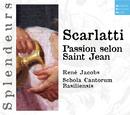 DHM Splendeurs: Scarlatti: Passion Selon St Jean/René Jacobs