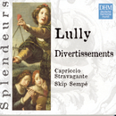 DHM Splendeurs: Lully Divertissiments/Skip Sempé