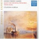 Händel: Feuerwerksmusik, Wassermusik/Collegium Aureum