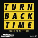 Turn Back Time (Back To The Time) (Radio Edit)/Patrick Hagenaar