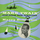 """Mark Twain"" and Other Folk Favorites/Harry Belafonte"