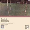 Hans Rott: Symphony in E major/Sebastian Weigle