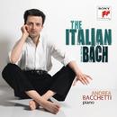 The Italian Bach (Volume I)/Andrea Bacchetti