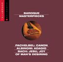Pachelbel: Canon; Albinoni: Adagio; Bach: Jesu, Joy of Man's Desiring; more/Eugene Ormandy, Richard Kapp, Raymond Leppard, E. Power Biggs