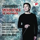 Tchaikovsky: Snegurochka - The Snow Maiden/Kristjan Järvi