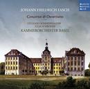 Johann Friedrich Fasch: Concerti & Ouvertüren/Kammerorchester Basel