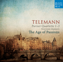 Telemann: Pariser Quartette 1-3/The Age of Passions