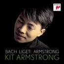 Bach / Ligeti / Armstrong/Kit Armstrong