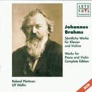 Brahms: Violin & Piano Sonatas  - Complete Edition/Ulf Wallin & Roland Pöntinen
