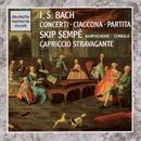 J.S. Bach:Concerti - Ciaconna & Partita/Skip Sempé