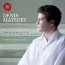 Tchaikovsky and Shostakovich Piano Concertos/Denis Matsuev