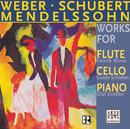 Mendelssohn/Weber/Schubert: Works For Cello, Piano And Flute/Guido Schiefen/Olaf Dressler/Henrik Wiese