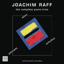 Joachim Raff: The Complete Piano Trios/Jan Schultsz