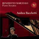 Benedetto Marcello, Piano Sonatas/Andrea Bacchetti