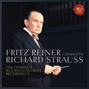 Fritz Reiner Conducts Richard Strauss - The Complete RCA  and Columbia Recordings/Fritz Reiner