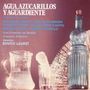 Agua, Azucarillos y Aguardiente/Benito Laurent