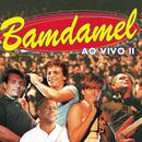 Bamdamel Ao Vivo II/Bamdamel