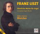 Liszt: Complete Organ Works/Stefan Johannes Bleicher