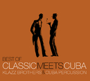 Best Of Classic Meets Cuba/Klazz Brothers & Cuba Percussion